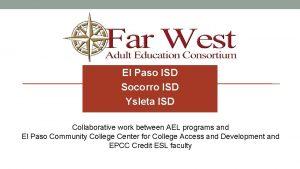 El Paso ISD Socorro ISD Ysleta ISD Collaborative