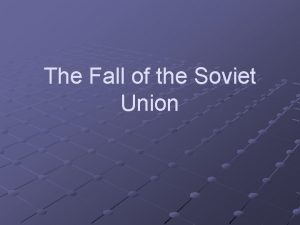 The Fall of the Soviet Union Historys Important