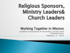 Religious Sponsors Ministry Leaders Church Leaders Working Together
