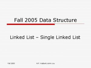 Fall 2005 Data Structure Linked List Single Linked