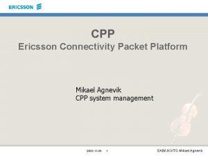 CPP Ericsson Connectivity Packet Platform Mikael Agnevik CPP