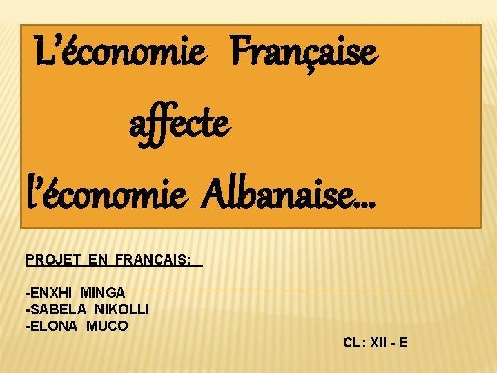Lconomie Franaise affecte lconomie Albanaise PROJET EN FRANAIS
