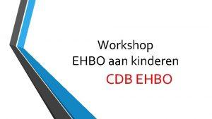Workshop EHBO aan kinderen CDB EHBO Opzet EHAK