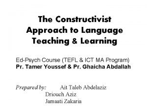 The Constructivist Approach to Language Teaching Learning EdPsych