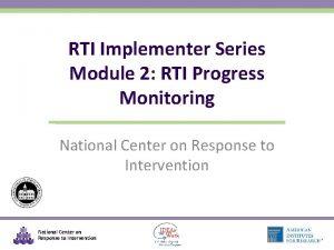 RTI Implementer Series Module 2 RTI Progress Monitoring