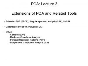 PCA Lecture 3 Extensions of PCA and Related