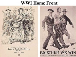 WWI Home Front Government Control During WWI during
