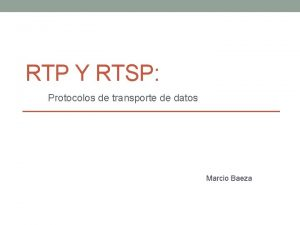 RTP Y RTSP Protocolos de transporte de datos