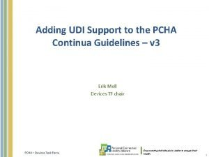 Adding UDI Support to the PCHA Continua Guidelines