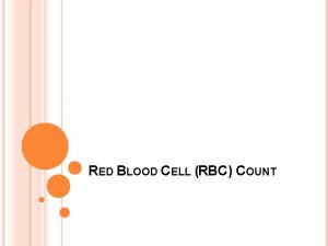 RED BLOOD CELL RBC COUNT INTRODUCTION Red blood