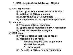 3 DNA Replication Mutation Repair a DNA replication