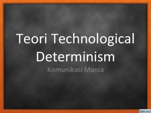 Teori Technological Determinism Komunikasi Massa Pengertian Teori Technological