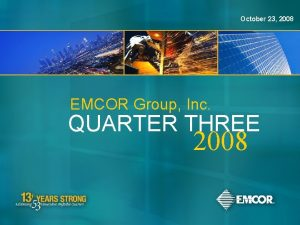 October 23 2008 QUARTER THREE 2008 EMCOR Group