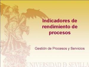 Indicadores de rendimiento de procesos Gestin de Procesos