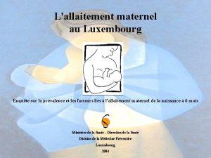 Lallaitement maternel au Luxembourg Enqute sur la prvalence