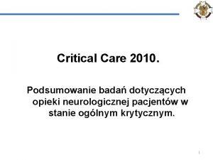 Critical Care 2010 Podsumowanie bada dotyczcych opieki neurologicznej