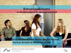 Aarhus School of Business Aarhus University Erhvervskonomi en