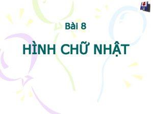 Bi 8 HNH CH NHT Cho t gic