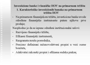 Investicione banke i vlasnike HOV na primarnom tritu