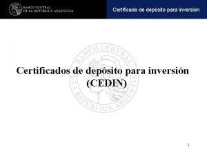 Operaciones y pasivaspara inversin Certificadoactivas de depsito Certificados