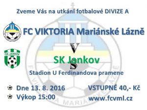Zveme Vs na utkn fotbalov DIVIZE A FC