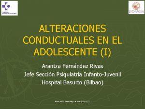 ALTERACIONES CONDUCTUALES EN EL ADOLESCENTE I Arantza Fernndez