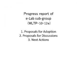 Progress report of eLab subgroup WLTP10 12 e