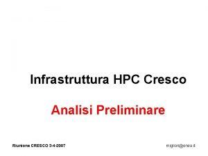 Infrastruttura HPC Cresco Analisi Preliminare Riunione CRESCO 3