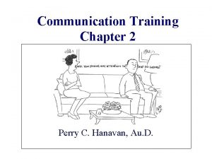 Communication Training Chapter 2 Perry C Hanavan Au