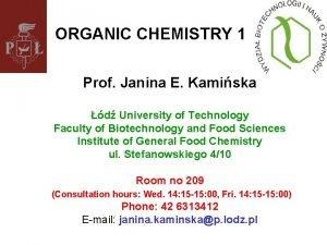 ORGANIC CHEMISTRY 1 Prof Janina E Kamiska d