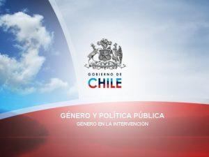 GNERO Y POLTICA PBLICA GNERO EN LA INTERVENCIN
