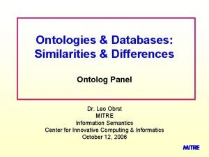 Ontologies Databases Similarities Differences Ontolog Panel Dr Leo