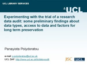 UCL LIBRARY SERVICES Experimenting with the trial of
