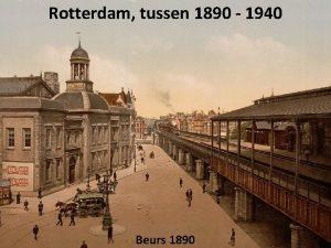 Rotterdam tussen 1890 1940 Beurs 1890 Coolsingel jaartal