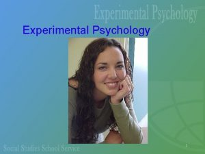 Experimental Psychology 1 Special Areas in Psychology Experimental