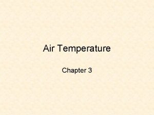 Air Temperature Chapter 3 Overview Daily Temperature Variations