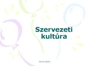 Szervezeti kultra Szvs gota Mi a szervezeti kultra
