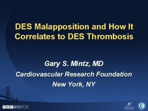 DES Malapposition and How It Correlates to DES