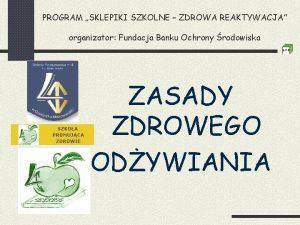 PROGRAM SKLEPIKI SZKOLNE ZDROWA REAKTYWACJA organizator Fundacja Banku