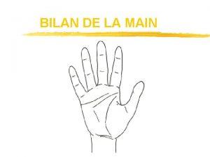 BILAN DE LA MAIN Position de rfrence Position