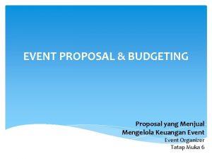 EVENT PROPOSAL BUDGETING Proposal yang Menjual Mengelola Keuangan