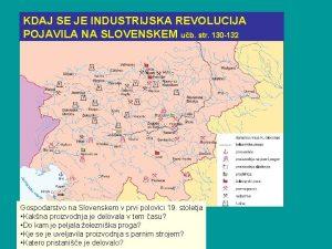 KDAJ SE JE INDUSTRIJSKA REVOLUCIJA POJAVILA NA SLOVENSKEM