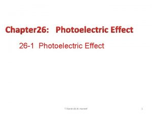 Chapter 26 Photoelectric Effect 26 1 Photoelectric Effect