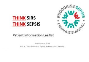 THINK SIRS THINK SEPSIS Patient Information Leaflet Aoife