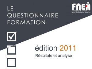 dition 2011 Rsultats et analyse Notre partenaire dition