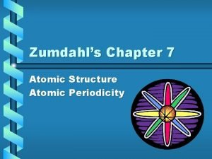 Zumdahls Chapter 7 Atomic Structure Atomic Periodicity Chapter