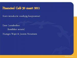 Financieel Caf 30 maart 2011 Korte introductie voorlopig