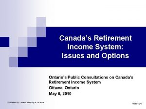Canadas Retirement Income System Issues and Options Ontarios