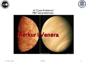 dr Tijana Prodanovi PMF vam predstavlja Merkur i