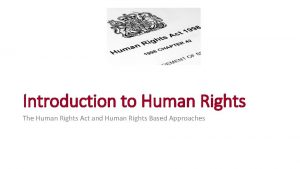 Introduction to Human Rights The Human Rights Act